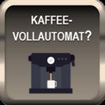 Lohnt sich ein Kaffeevollautomat